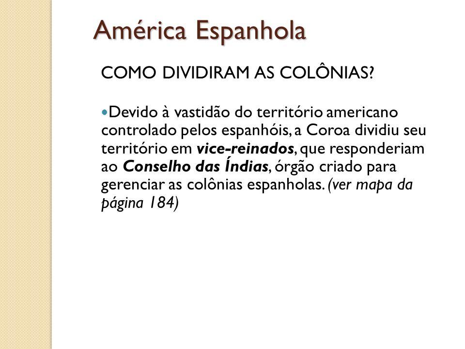 América Espanhola COMO DIVIDIRAM AS COLÔNIAS
