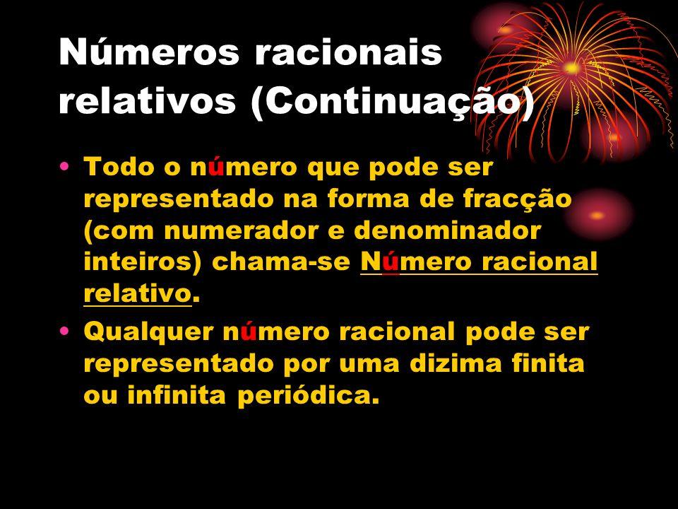 Números racionais relativos (Continuação)