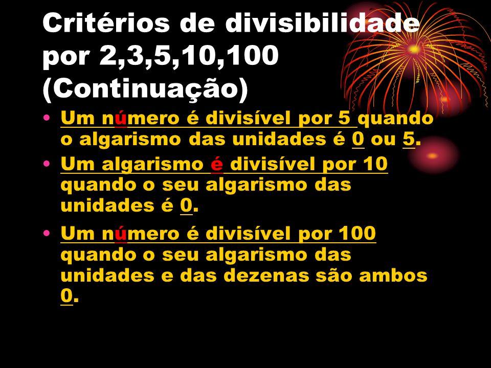 Critérios de divisibilidade por 2,3,5,10,100 (Continuação)