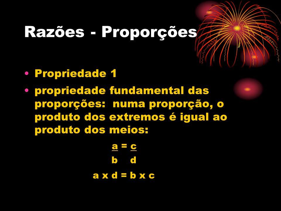 Razões - Proporções Propriedade 1