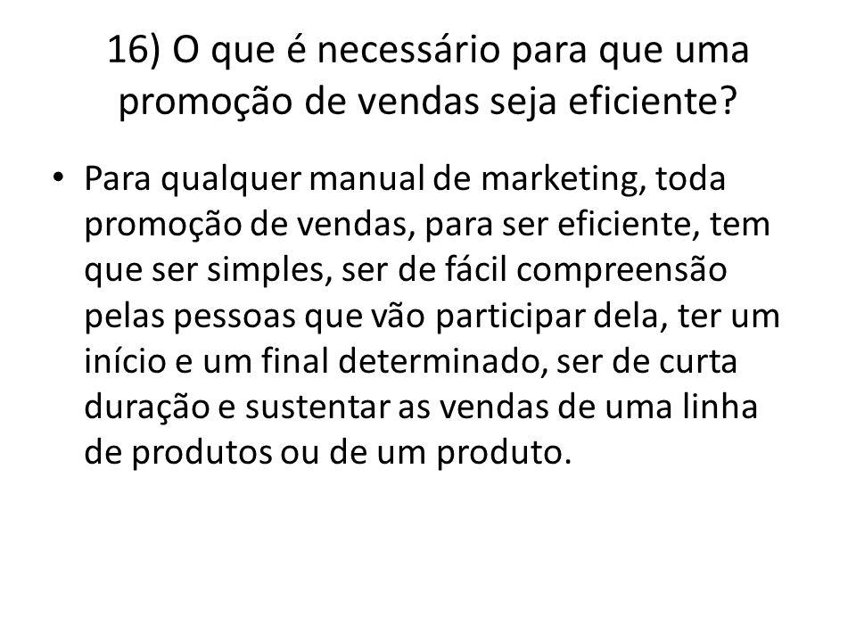 16) O que é necessário para que uma promoção de vendas seja eficiente