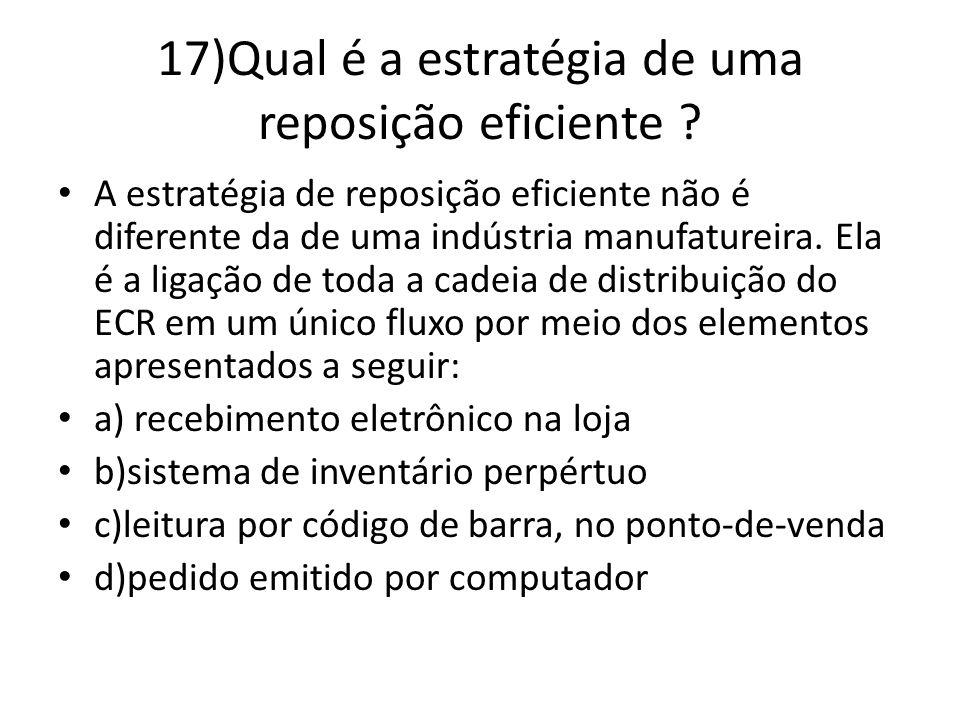 17)Qual é a estratégia de uma reposição eficiente