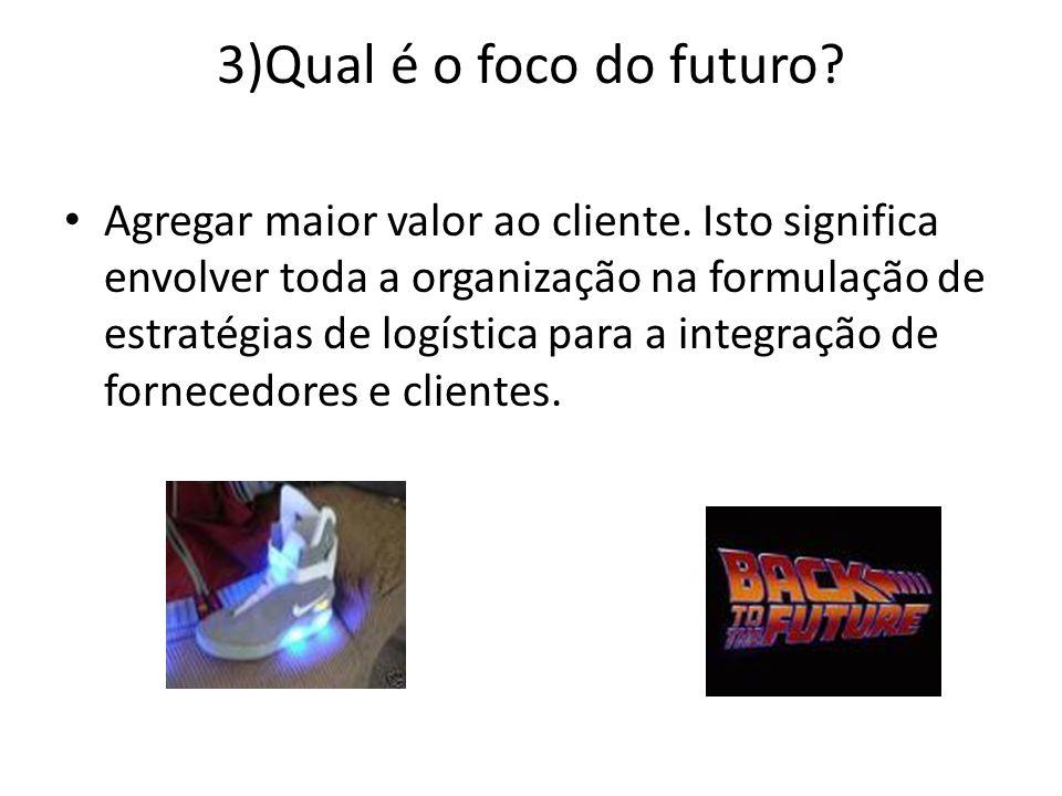 3)Qual é o foco do futuro