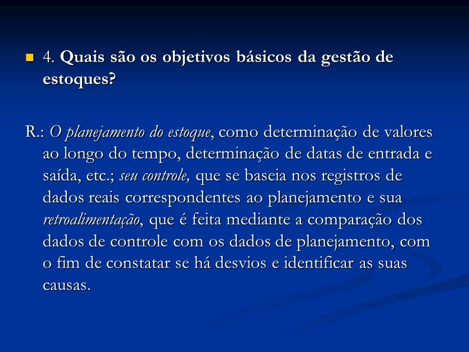 4. Quais são os objetivos básicos da gestão de estoques