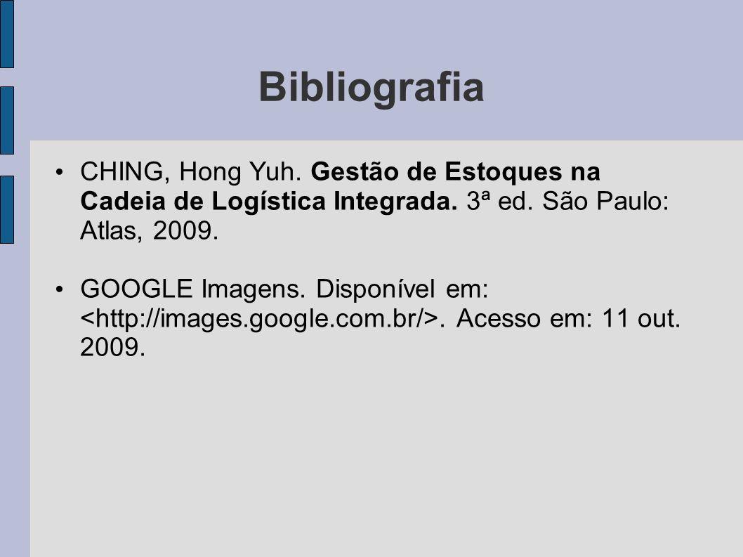 Bibliografia CHING, Hong Yuh. Gestão de Estoques na Cadeia de Logística Integrada. 3ª ed. São Paulo: Atlas, 2009.