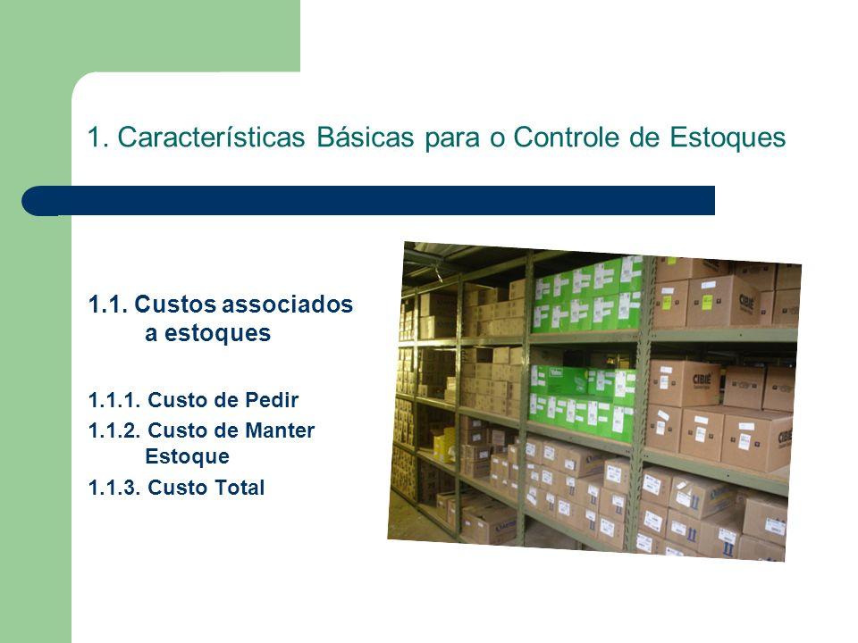 1. Características Básicas para o Controle de Estoques