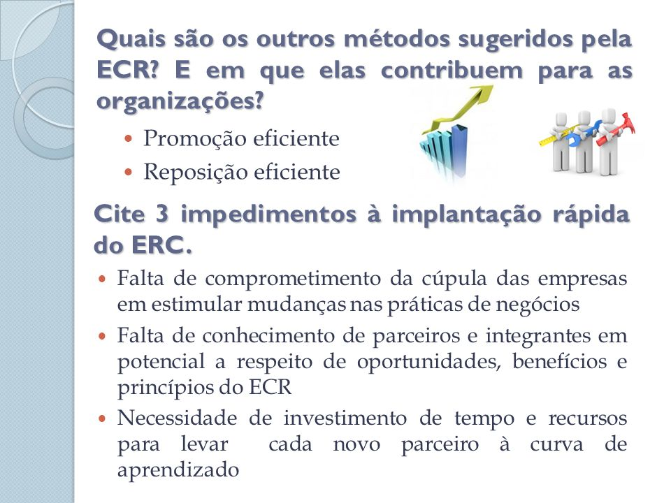 Cite 3 impedimentos à implantação rápida do ERC.