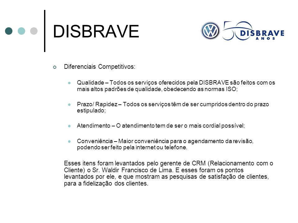 DISBRAVE Diferenciais Competitivos: