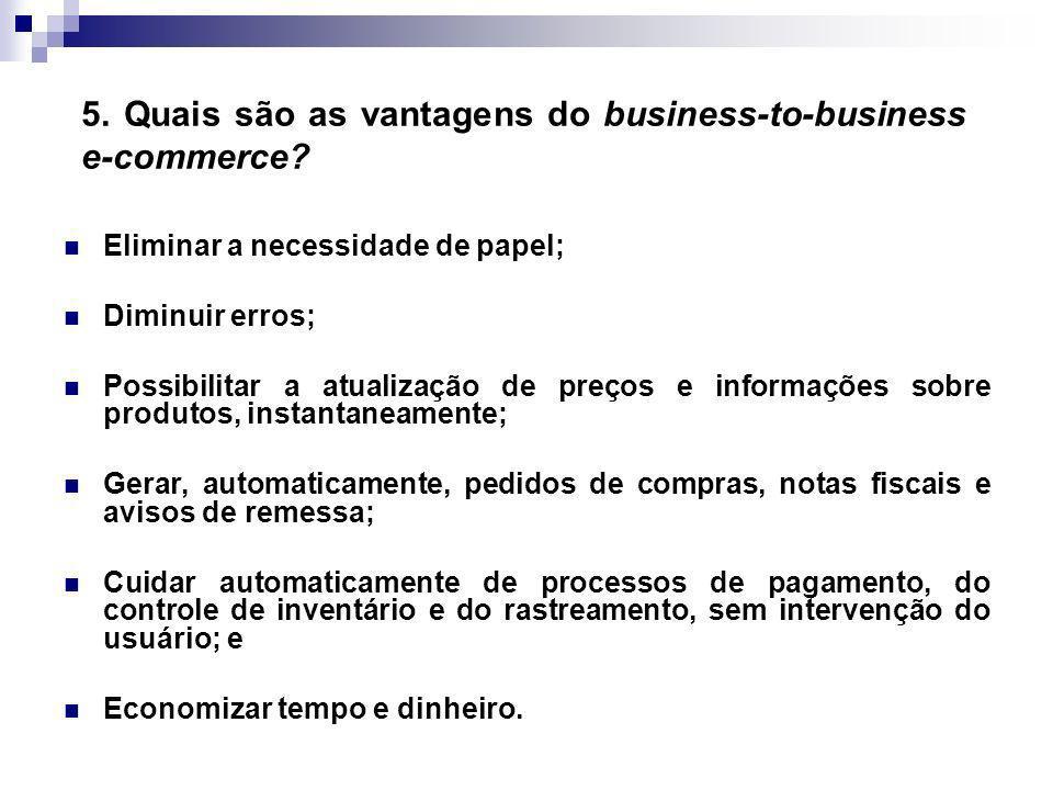 5. Quais são as vantagens do business-to-business e-commerce