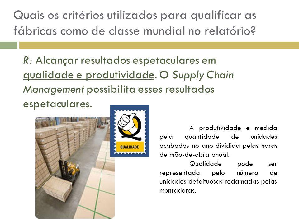 Quais os critérios utilizados para qualificar as fábricas como de classe mundial no relatório