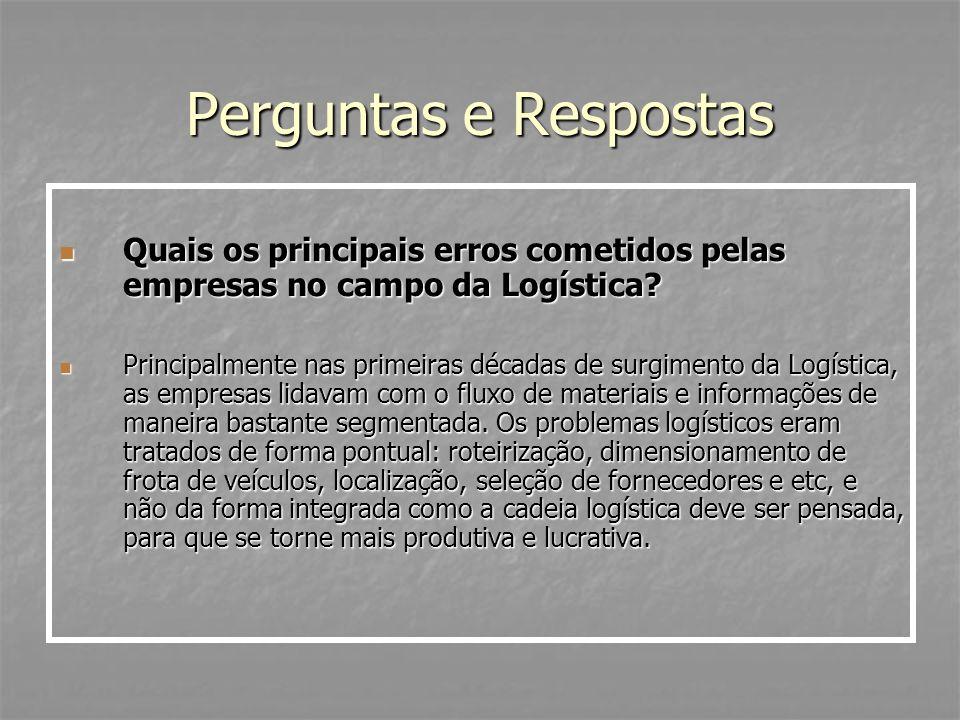 Perguntas e Respostas Quais os principais erros cometidos pelas empresas no campo da Logística