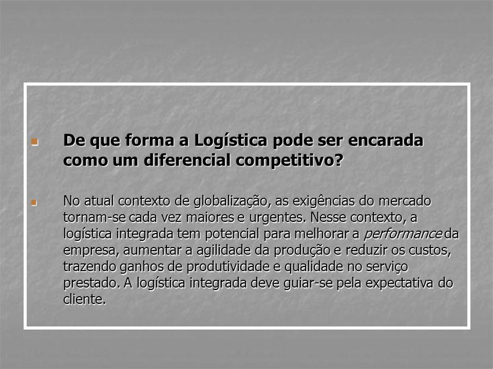 De que forma a Logística pode ser encarada como um diferencial competitivo