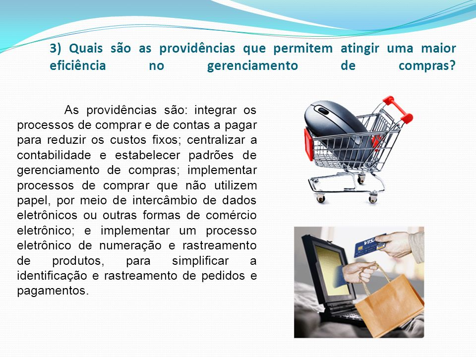 3) Quais são as providências que permitem atingir uma maior eficiência no gerenciamento de compras