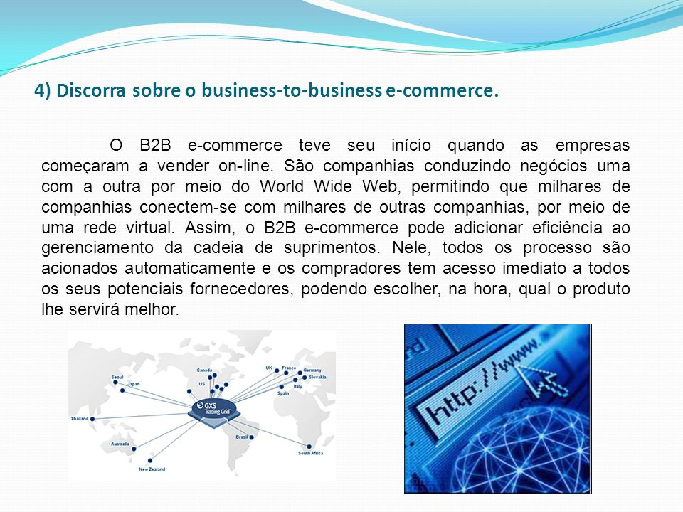 4) Discorra sobre o business-to-business e-commerce.