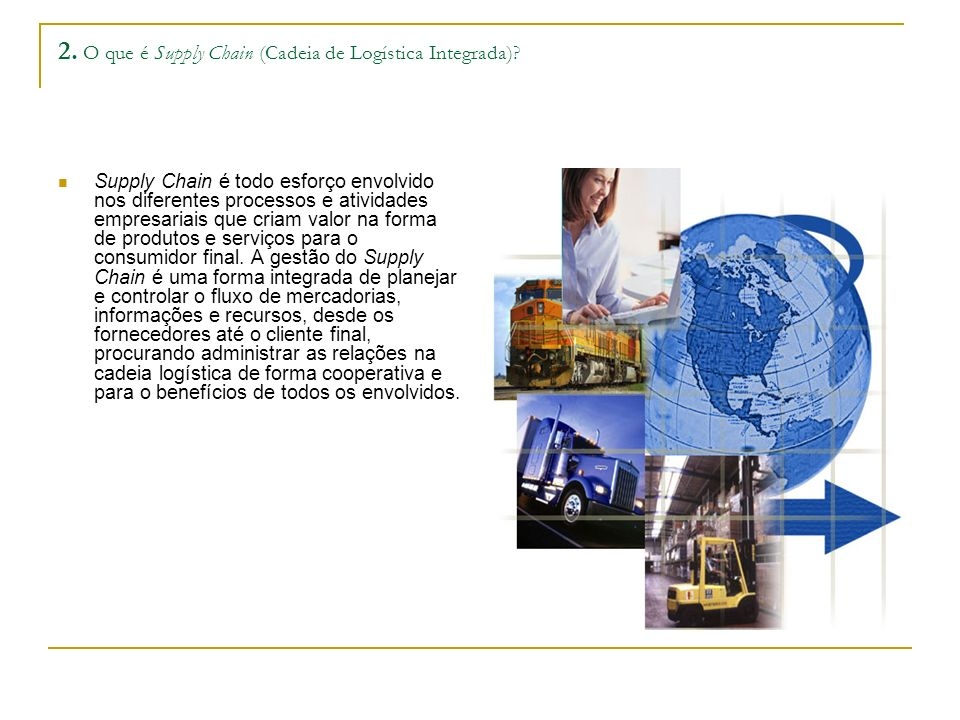 2. O que é Supply Chain (Cadeia de Logística Integrada)