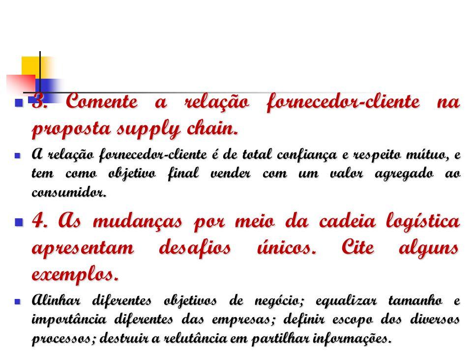 3. Comente a relação fornecedor-cliente na proposta supply chain.
