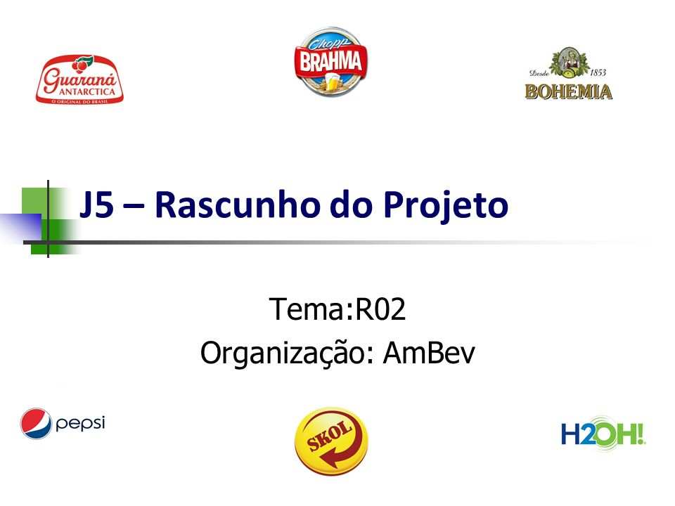 Tema:R02 Organização: AmBev