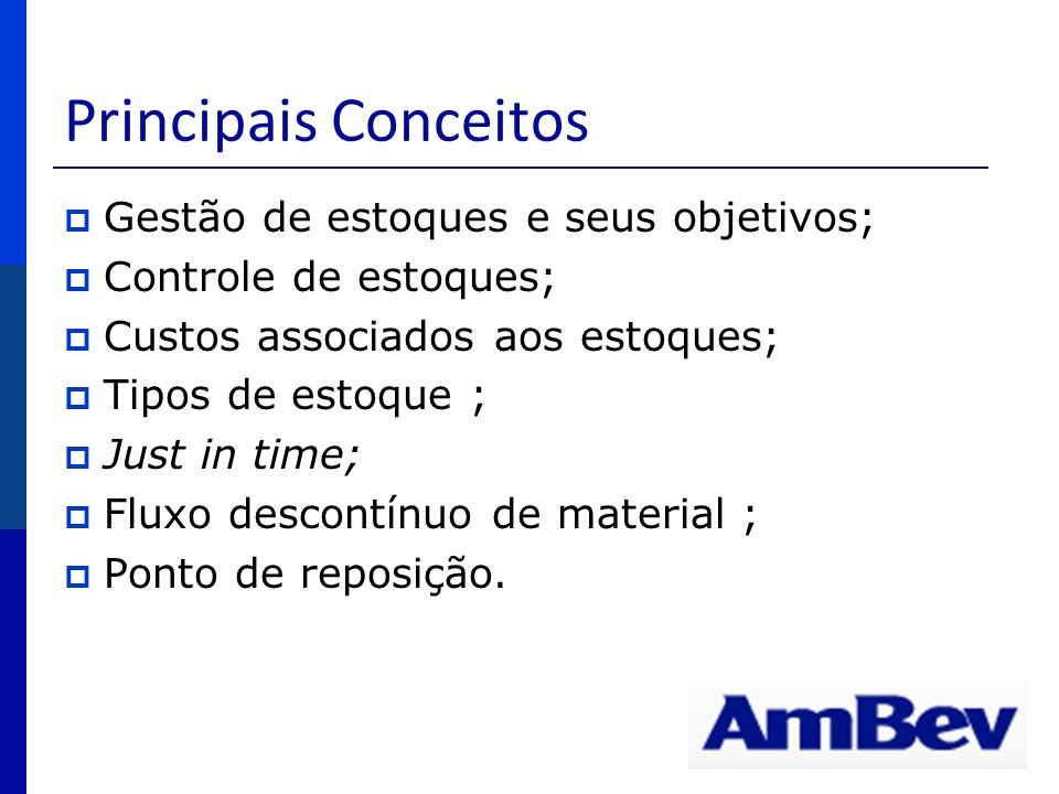 Principais Conceitos Gestão de estoques e seus objetivos;