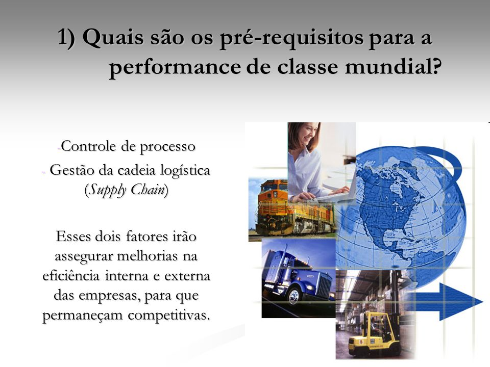 1) Quais são os pré-requisitos para a performance de classe mundial