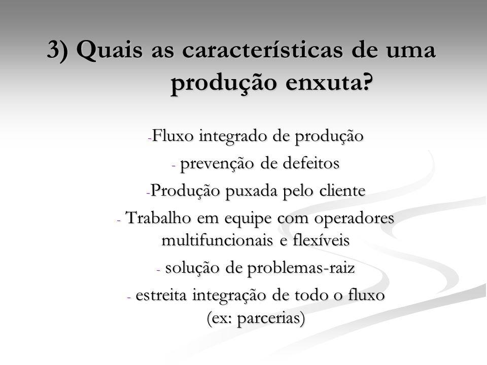 3) Quais as características de uma produção enxuta
