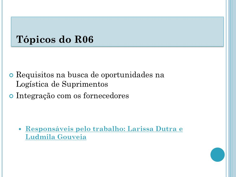 Tópicos do R06 Requisitos na busca de oportunidades na Logística de Suprimentos. Integração com os fornecedores.