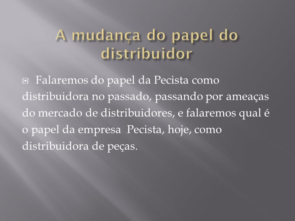 A mudança do papel do distribuidor