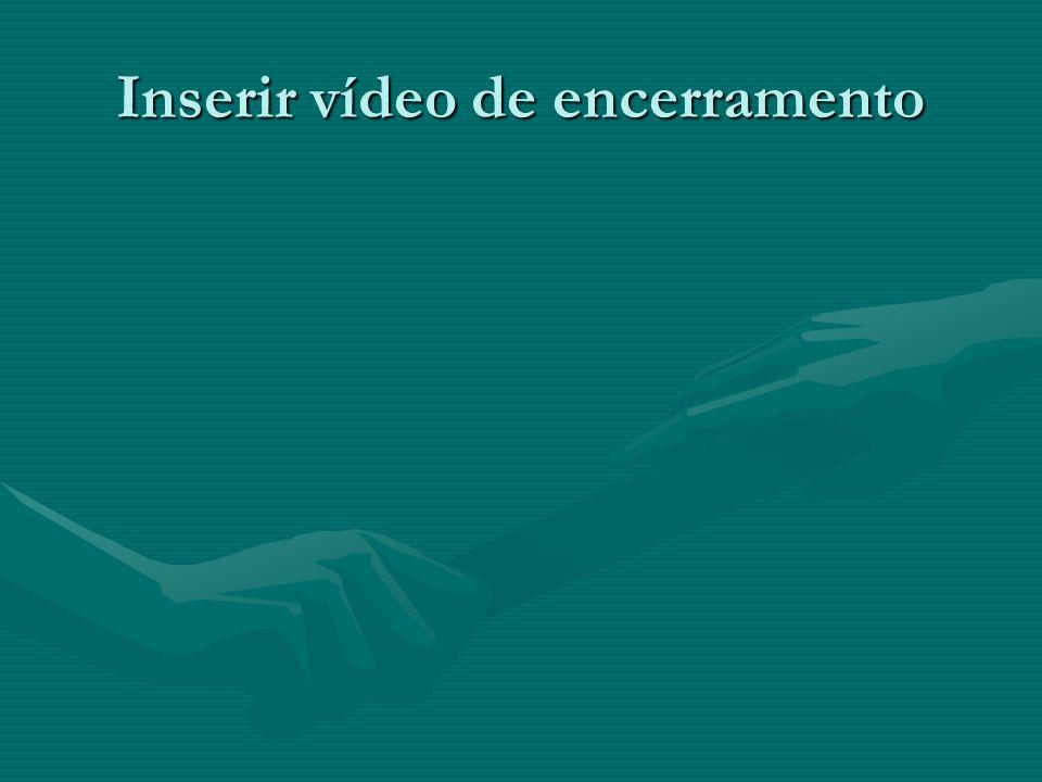 Inserir vídeo de encerramento