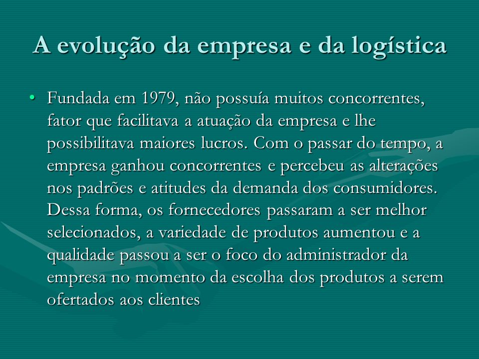 A evolução da empresa e da logística