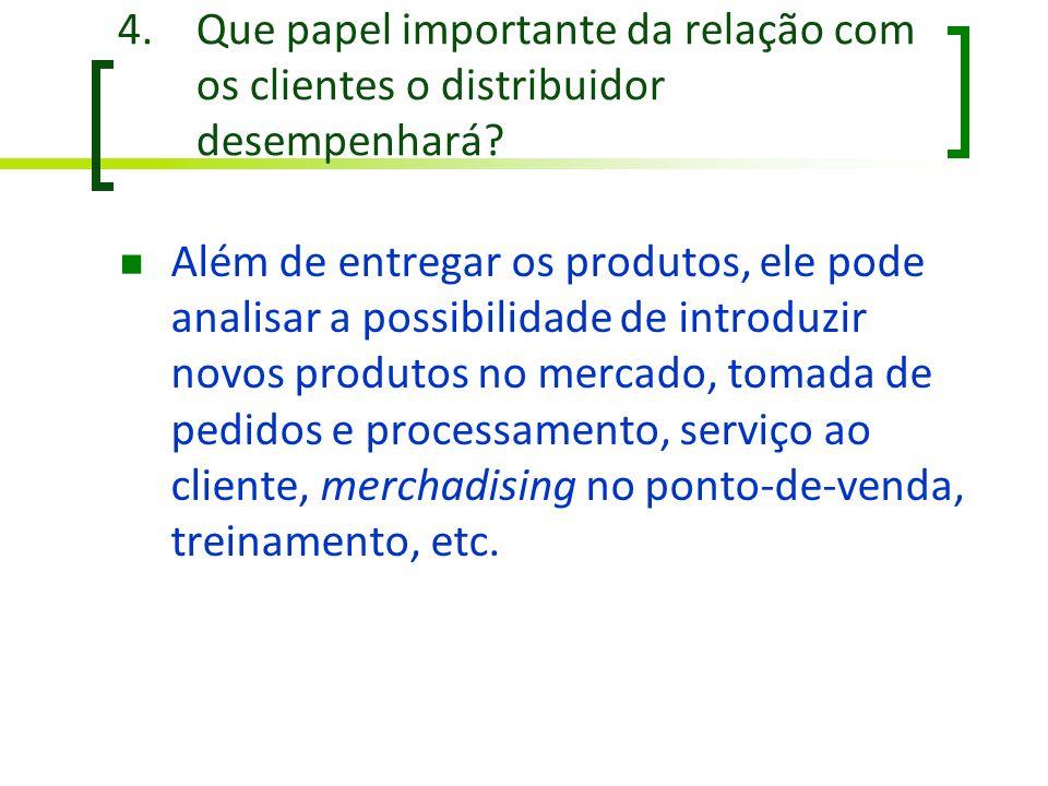 Que papel importante da relação com os clientes o distribuidor desempenhará