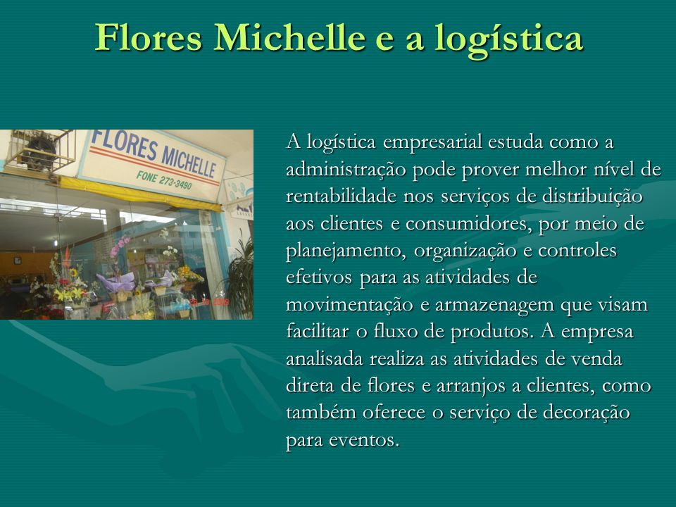Flores Michelle e a logística