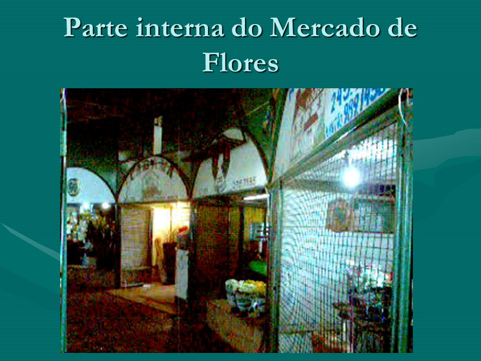 Parte interna do Mercado de Flores