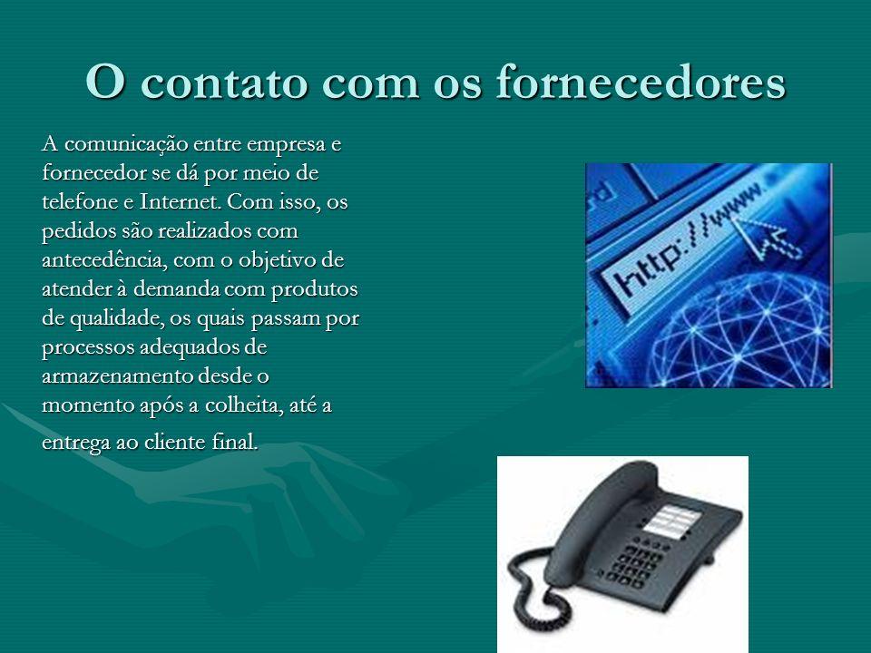 O contato com os fornecedores