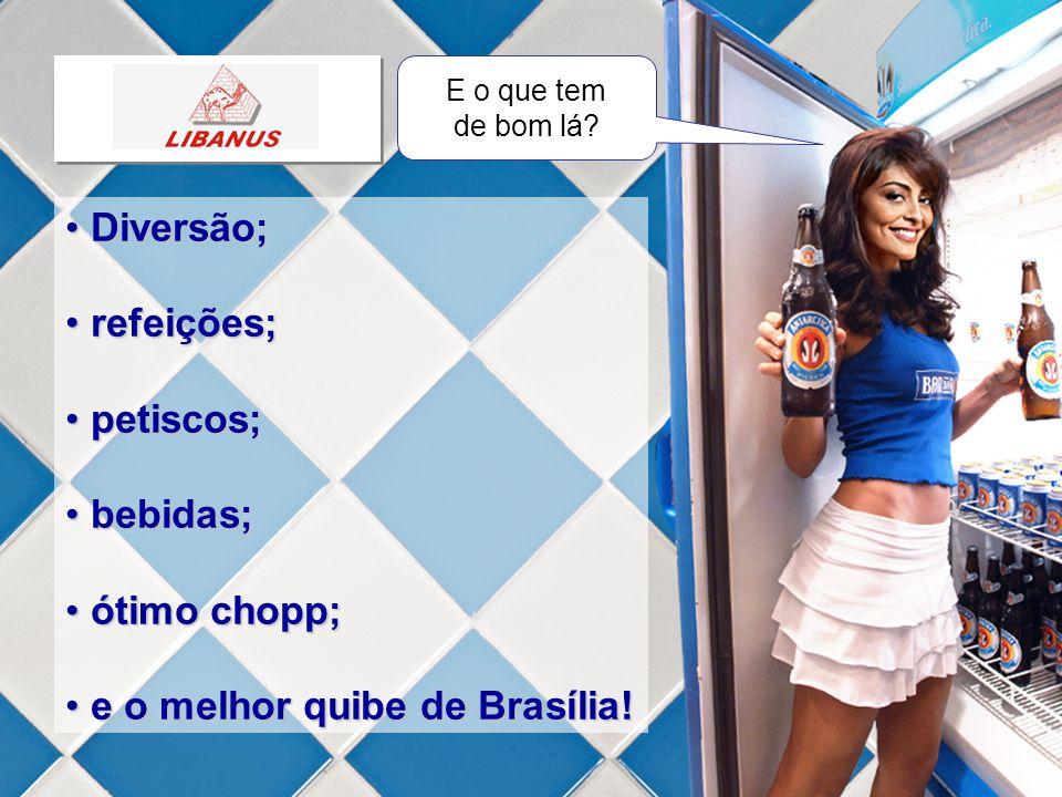 e o melhor quibe de Brasília!