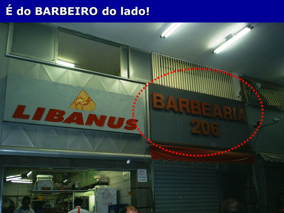 É do BARBEIRO do lado!