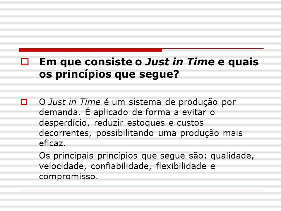 Em que consiste o Just in Time e quais os princípios que segue
