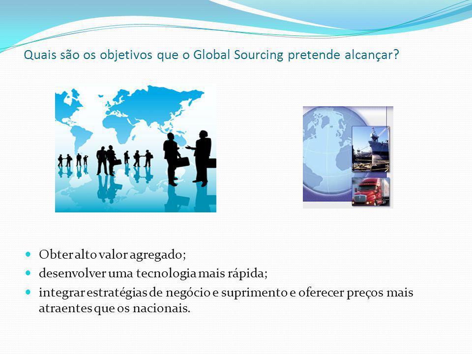 Quais são os objetivos que o Global Sourcing pretende alcançar