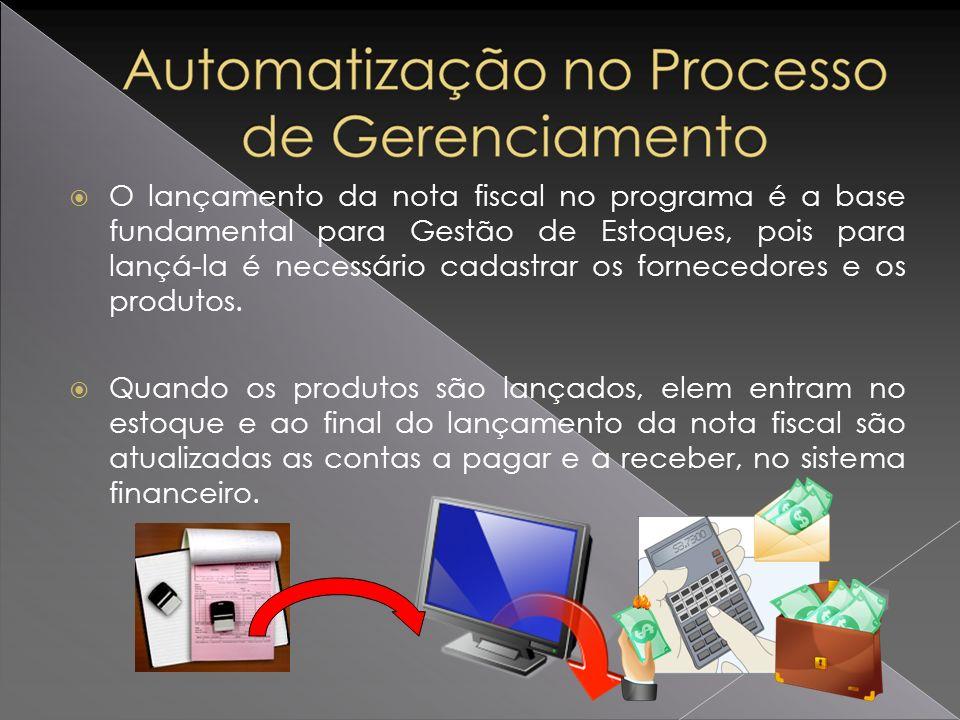 O lançamento da nota fiscal no programa é a base fundamental para Gestão de Estoques, pois para lançá-la é necessário cadastrar os fornecedores e os produtos.