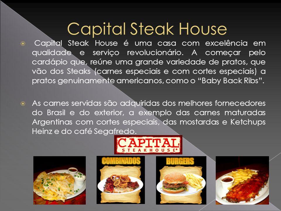 Capital Steak House é uma casa com excelência em qualidade e serviço revolucionário. A começar pelo cardápio que, reúne uma grande variedade de pratos, que vão dos Steaks (carnes especiais e com cortes especiais) a pratos genuinamente americanos, como o Baby Back Ribs .