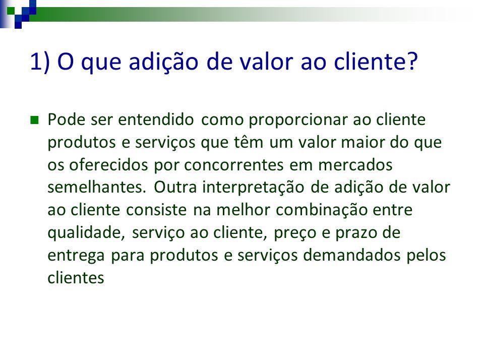 1) O que adição de valor ao cliente