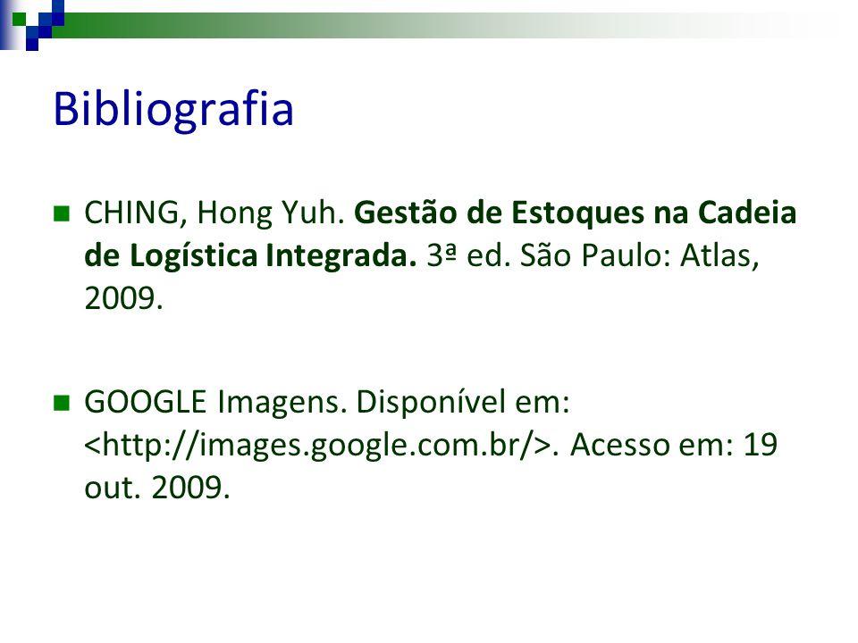 BibliografiaCHING, Hong Yuh. Gestão de Estoques na Cadeia de Logística Integrada. 3ª ed. São Paulo: Atlas, 2009.