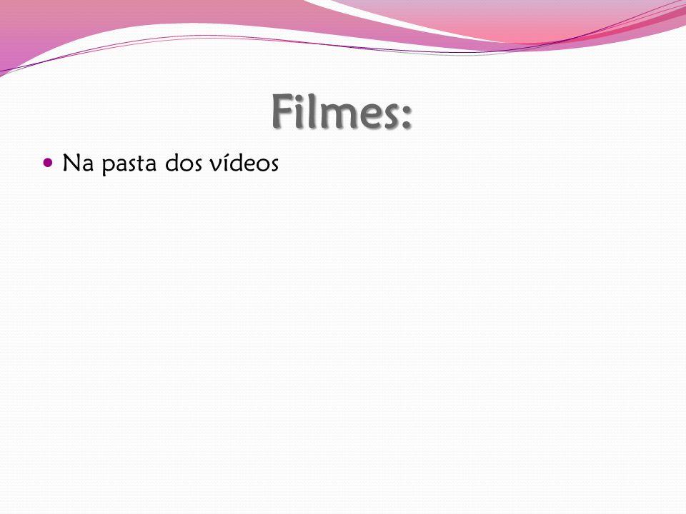 Filmes: Na pasta dos vídeos