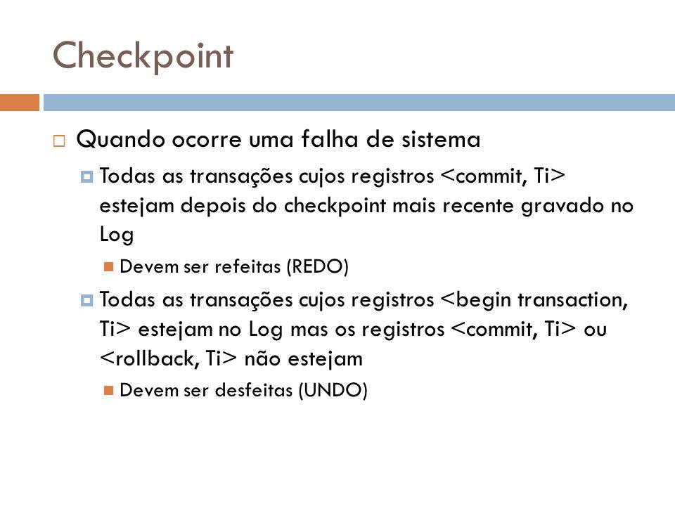 Checkpoint Quando ocorre uma falha de sistema