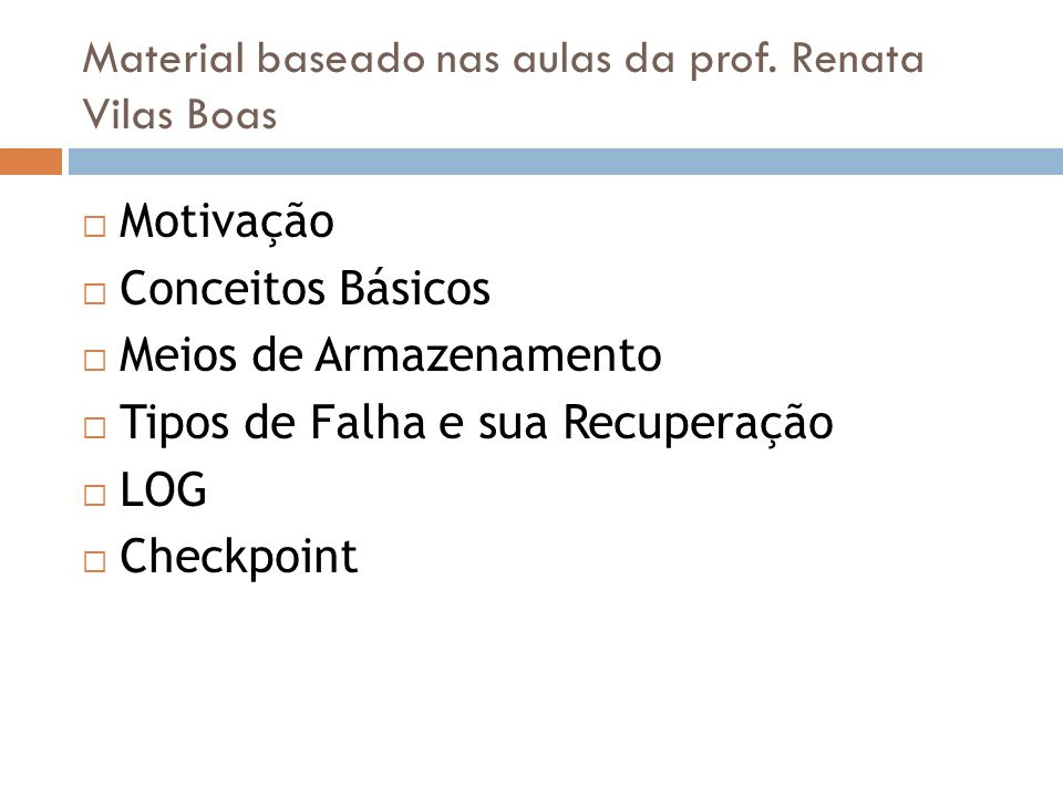 Material baseado nas aulas da prof. Renata Vilas Boas