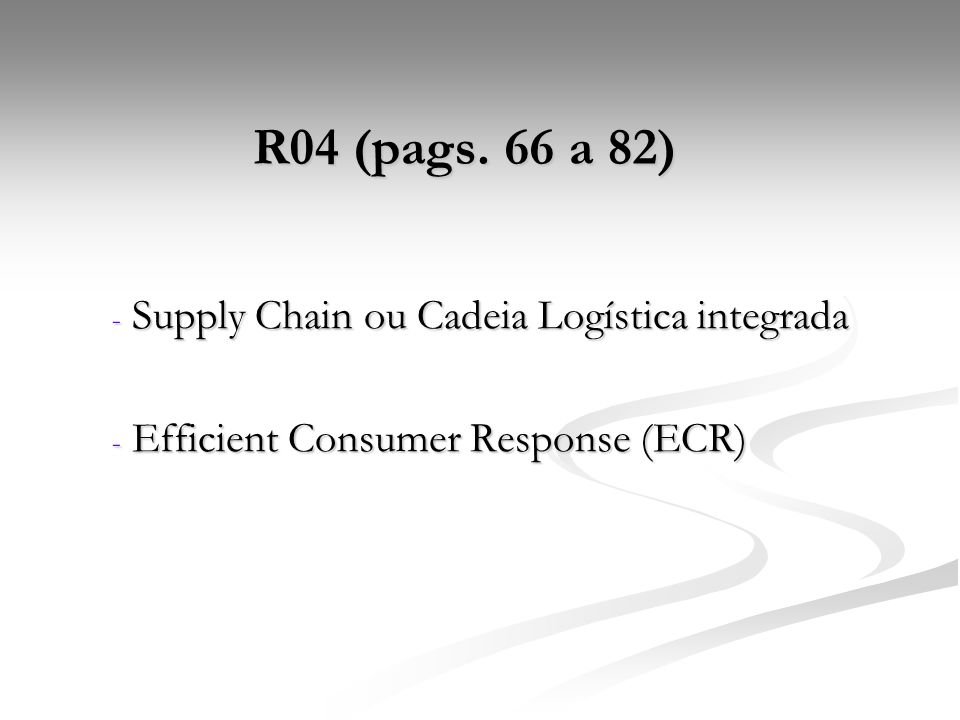 R04 (pags. 66 a 82) Supply Chain ou Cadeia Logística integrada