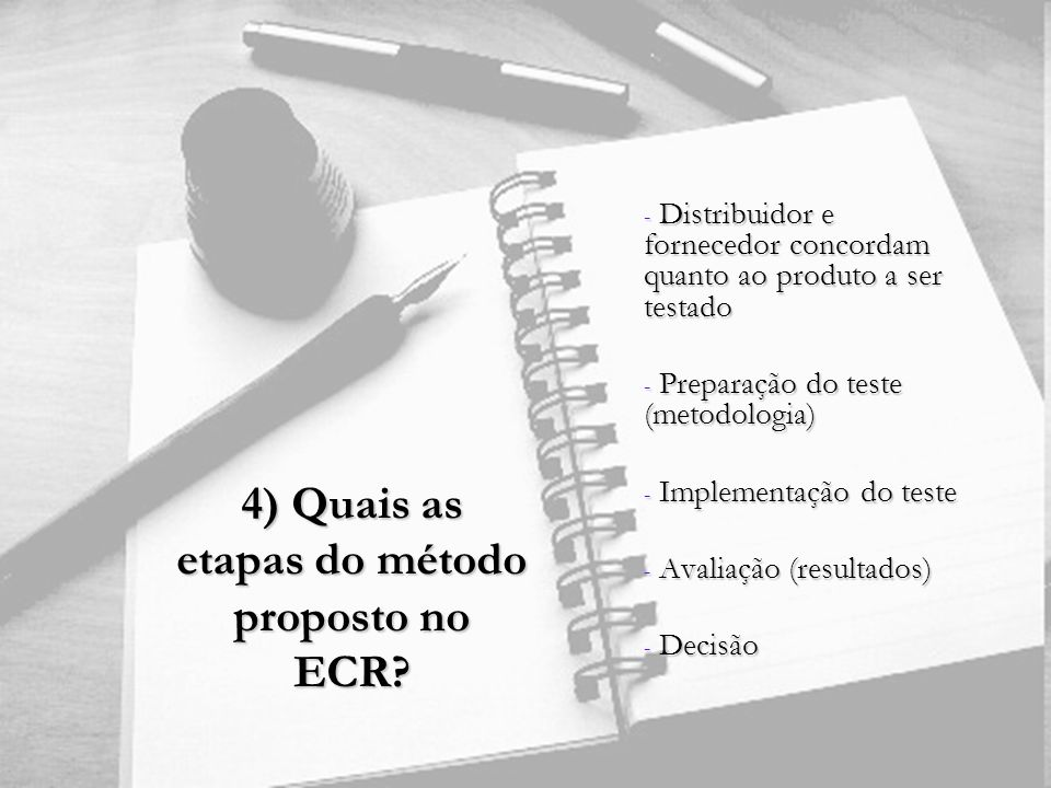 4) Quais as etapas do método proposto no ECR