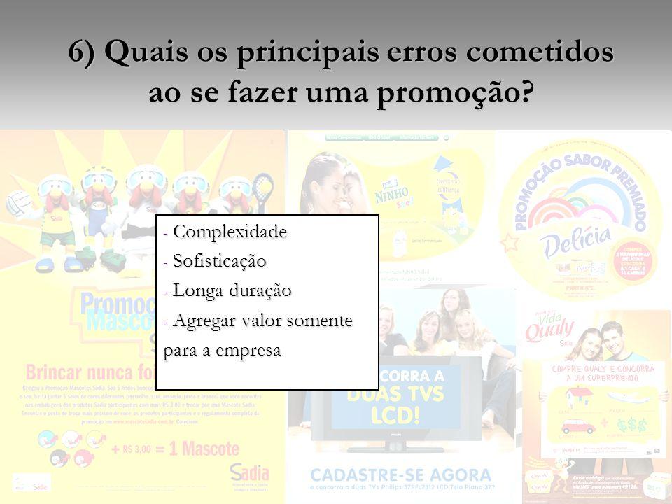 6) Quais os principais erros cometidos ao se fazer uma promoção