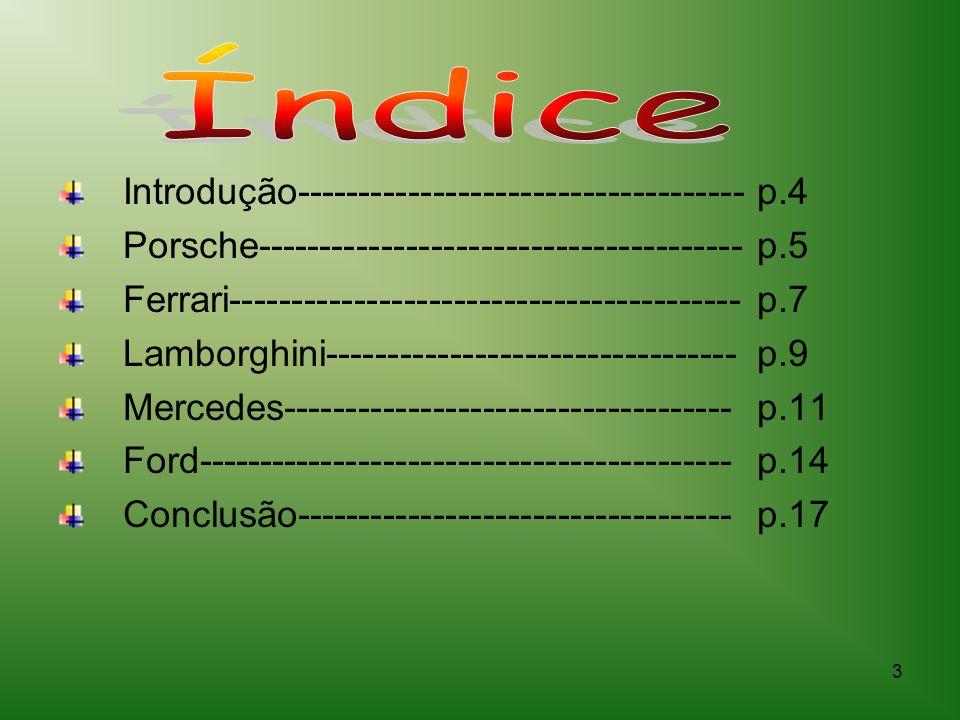 Índice Introdução------------------------------------ p.4