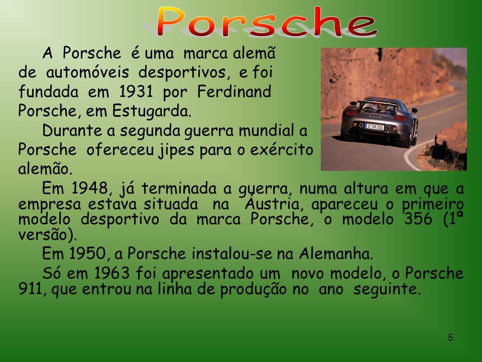 Porsche de automóveis desportivos, e foi fundada em 1931 por Ferdinand
