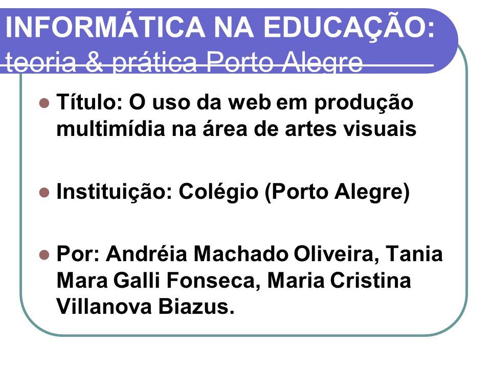 INFORMÁTICA NA EDUCAÇÃO: teoria & prática Porto Alegre