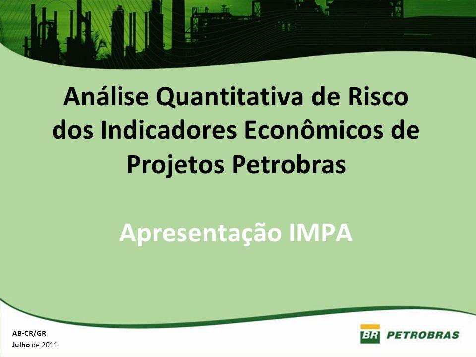 Análise Quantitativa de Risco dos Indicadores Econômicos de Projetos Petrobras Apresentação IMPA